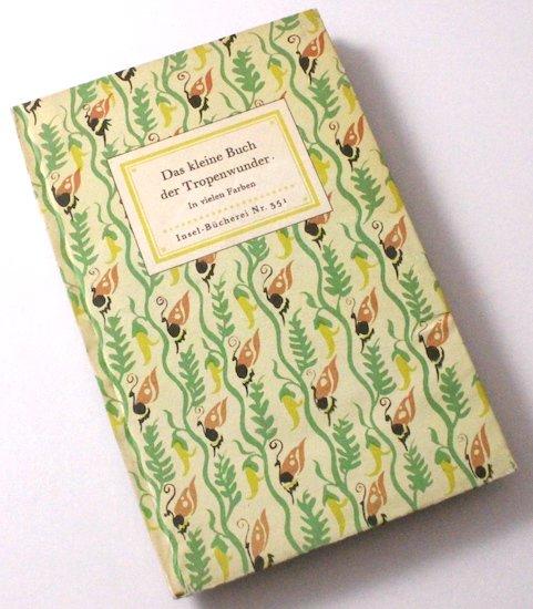 Das kleine Buch der Tropenwunder インゼル文庫No.351
