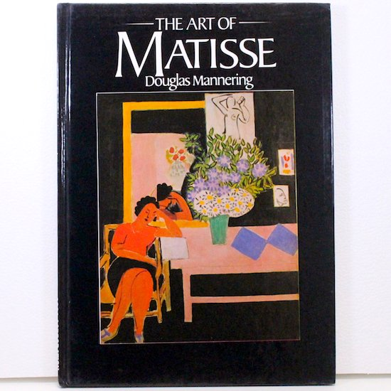 The Art of Matisse Douglas Mannering