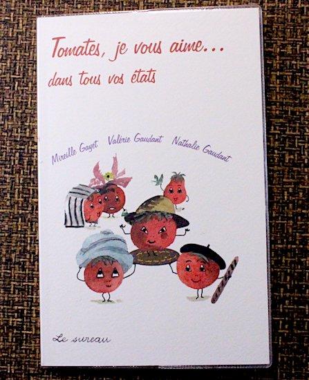 Tomates Je Vous Aime - Dans Tous Vos États - Mireille Gayet