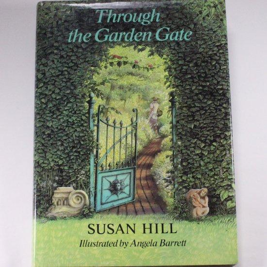 THROUGH THE GARDEN GATE  SUSAN HILL( スーザン ヒル)   ANGELA BARRETT(アンジェラ バレット)画