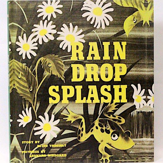 Rain Drop Splash  Alvin Tresselt (アルビン・トゥレッセルト) Leonard Weisgard (レナード・ワイスガード)絵