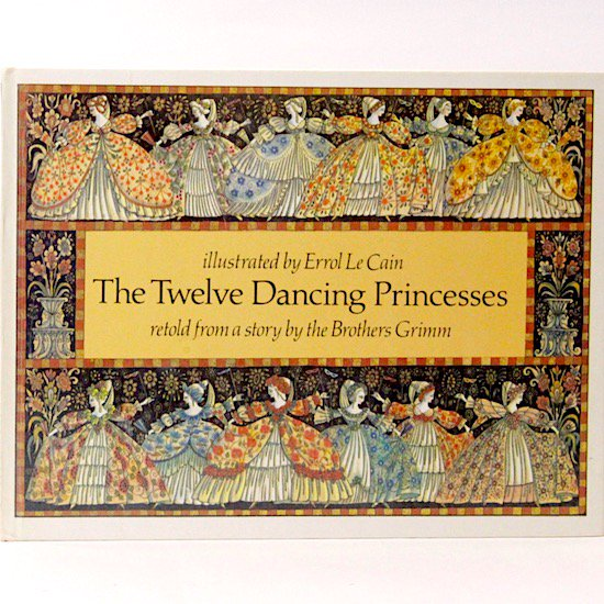 Twelve Dancing Princesses   Ludwig Emil Grimm Errol Le Cain (エロール・ル・カイン)
