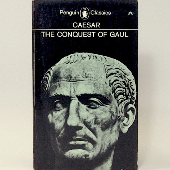 The Conquest Of Gaul/Caesar  Penguin Books