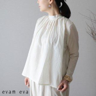 evam eva(エヴァム エヴァ)【2019ss新作】 スタンドカラータックシャツ アンティークホワイト / stand collar tuck shirt E191T079