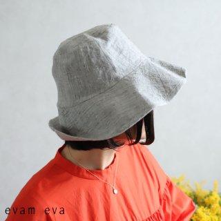 evam eva(エヴァム エヴァ) リネンハット / linen hat light gray(82)  E201Z096