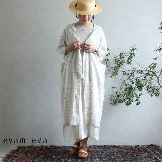 evam eva(エヴァム エヴァ)【2020ss新作】 カットドビー ローブ / cutdobby robe antique white(04)  E201T166