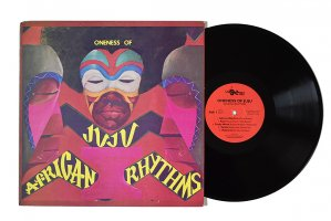 Oneness Of Juju / African Rhythms / ワンネス・オブ・ジュジュ
