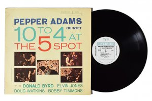 Pepper Adams Quintet / 10 To 4 At The 5-Spot / ペッパー・アダムス