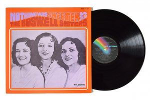 The Boswell Sisters / Nothing Was Sweeter Than Boswell Sisters / ボスウェル・シスターズ