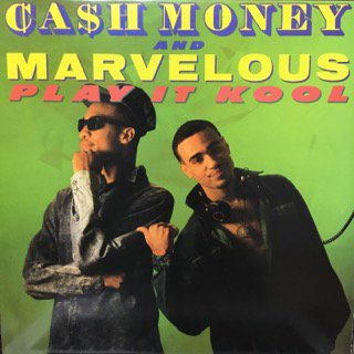 CASH MONEY&MARVELOUS/PLAY IT KOOL