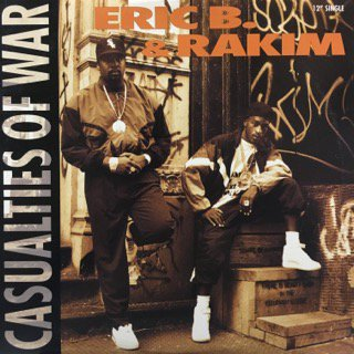 ERIC B&RAKIM/casualties of war