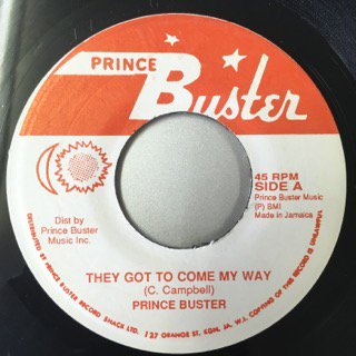 PRINCE BUSTER/THEY GOT TO COME MA WAY