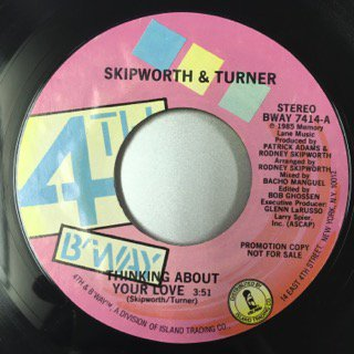 SKIPWORTH&TURNER/THINKING ABOUT YOUR LOVE