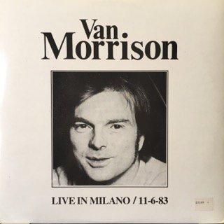 ヴァン・モリソン/ライヴ・イン・ミラノ/11-6-83