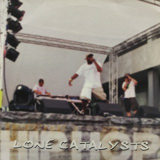 LONE CATALYSTS/HIP HOP