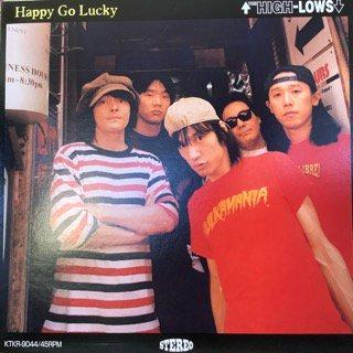 ザ・ハイロウズ/ハッピー ゴー ラッキー THE HIGH-LOWS/Happy Go Lucky