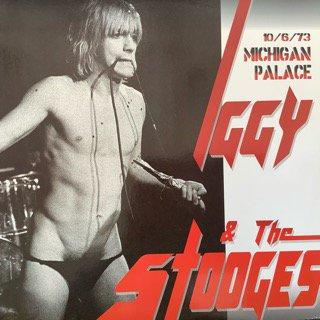 イギー&ザ・ストゥージズ/ミシガン・パレス 10/6/73   IGGY&THE STOOGES/MICHIGAN PALACE 10/6/73