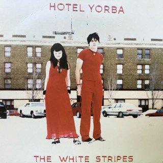 ホワイト・ストライプス/ホテル・ヨルバ THE WHITE STRIPES/HOTEL YORBA