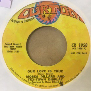 MOSES DILLARD AND TEX-TOWN DISPLAY/OUR LOVE IS TRUE