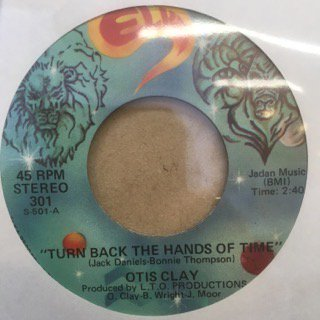 OTIS CLAY/TURN BACK THE HANDS OF TIME