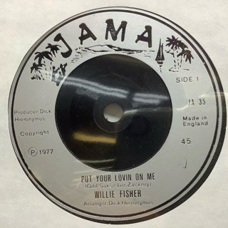 WILLIE FISHER/PUT YOUR LOVIN ON ME