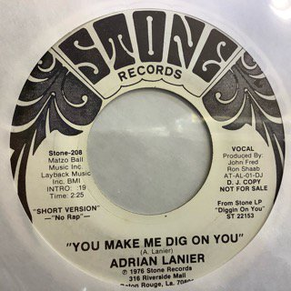 ADRIAN LANIER/YOU MAKE ME DIG ON YOU