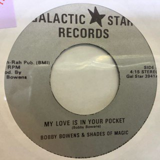 BOBBY BOWENS&SHADES OF MAGIC/MY LOVE IS IN YOUR POCKET