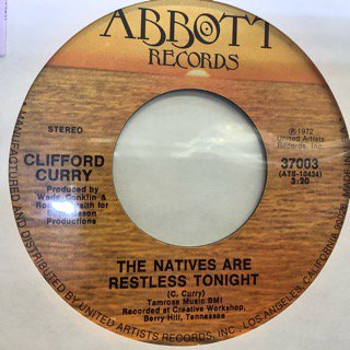 CLIFFORD CURRY/THE NATIVES ARE RESTLESS TONIGHT