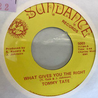 TOMMY TATE/WHAT GIVES YOU THE RIGHT