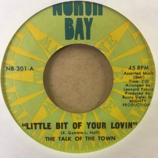 THE TALK OF THE TOWN/LITTLE BIT OF YOUR LOVIN