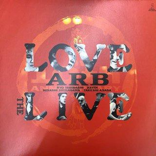 ARB/ラヴ・ザ・ライヴ エーアールビー/LOVE THE LIVE