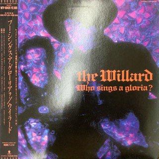 ウィラード/フー・シングス・ア・グロリア? THE WILLARD/WHO SINGS A GLORIA?