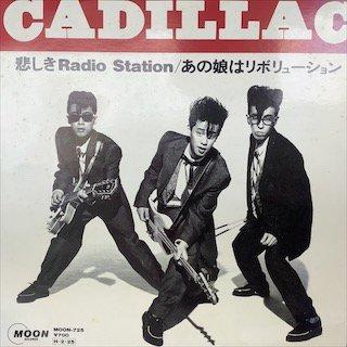 キャディラック/ 悲しきRadio Station