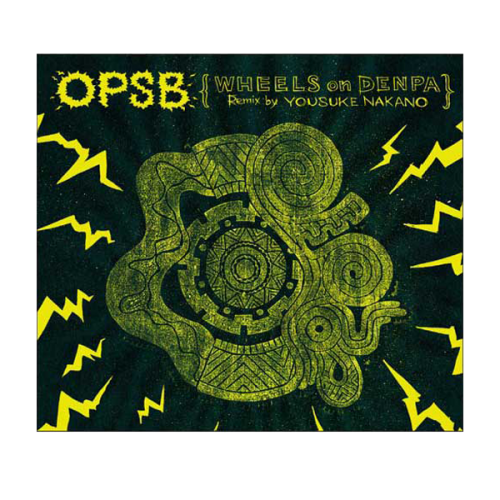OPSB/ WHEELS on DENPA Remix by YOUSUKE NAKANO