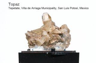 トパーズ 結晶石 メキシコ産|Tepetate, Villa de Arriaga Municipality, San Luis Potosi, Mexico|Topaz|黄玉|