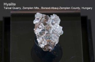 ハイアライト 結晶石 ハンガリー産 Tarcal Quarry, Zemplen Mts., Borsod-Abauj-Zemplen County, Hungary Hyalite 玉滴石 
