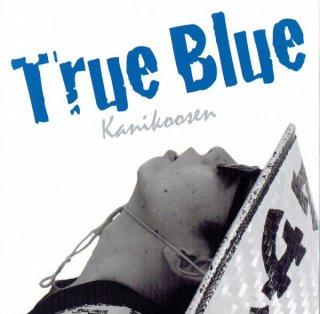 カニコーセン「True Blue」