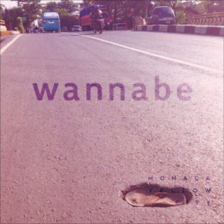 Monaca yellow city「wannabe」