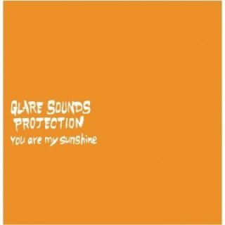 GLARE SOUNDS PROJECTION『You are my sunshine』
