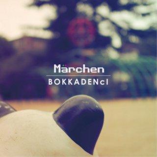 BOKKADENcI(牧歌電子)「Marchen」