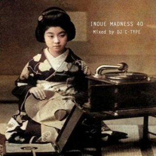 DJ C-TYPE「INOUE MADNESS 40」(殺人ヨットスクール)