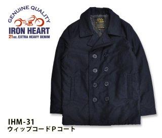【IRON HEART/アイアンハート】ウィップコードPコート IHM-31