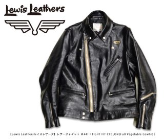 【Lewis Leathers/ルイスレザーズ】レザージャケット/ ♯441:TIGHT FIT CYCLONE/Full Vegetable Cowhide