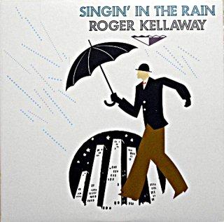 ROGER KELLAWAY SINGIN' IN THE RAIN