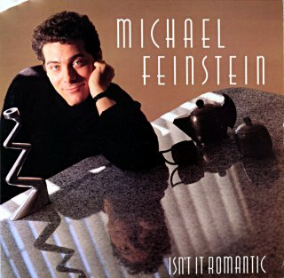 MICHAEL FEINSTEIN ISN'T IT ROMANTIC arranged by Johnny Mandel