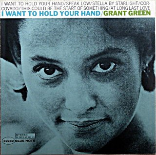 GRANT GREEN IWANT TO HOLD YOUR HAND
