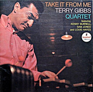 TERRY GIBBS / TAKE IT FROM ME