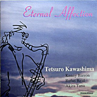 KAWASHIMA TETSURO ETERNAL AFFECTION