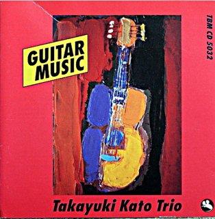 KATOU TAKAYUKI TRIO GUTAR MUSIC