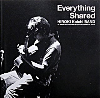 HIROKI KOUICHI EVERYTHING SHARED